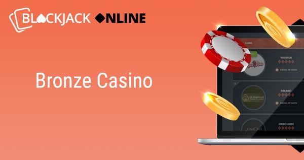 Bronze Casino